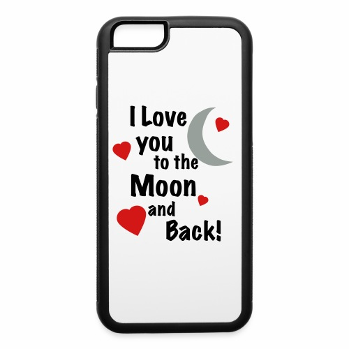 I Love You to the Moon and Back - iPhone 6/6s Rubber Case
