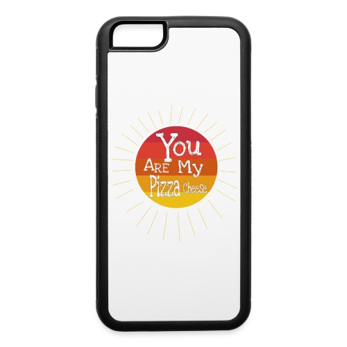 You Are My Pizza Cheese - iPhone 6/6s Rubber Case