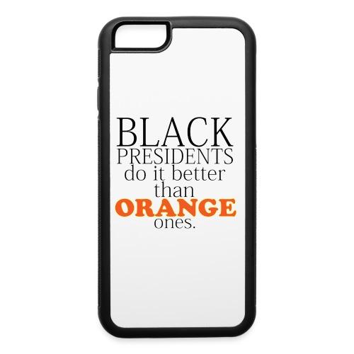 black presidents do it better - iPhone 6/6s Rubber Case