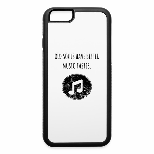 Old souls have better music tastes - iPhone 6/6s Rubber Case