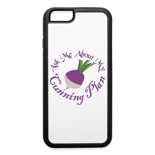 Ask Me About My Cunning Plan - iPhone 6/6s Rubber Case