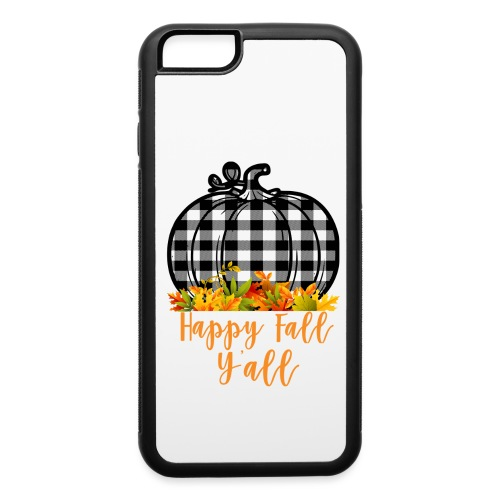 Happy fall yall - iPhone 6/6s Rubber Case