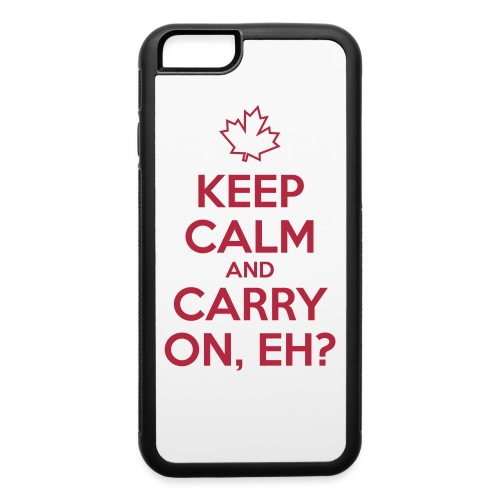 Keep Calm and Carry On Eh - iPhone 6/6s Rubber Case