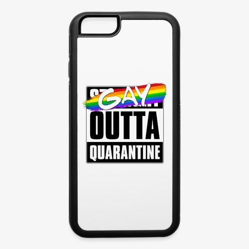 Gay Outta Quarantine - LGBTQ Pride - iPhone 6/6s Rubber Case
