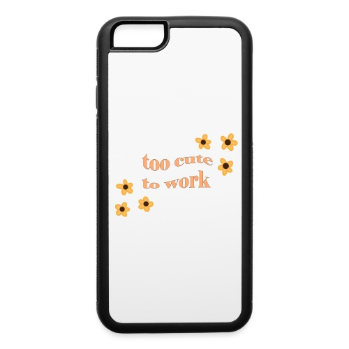 too cute to work - iPhone 6/6s Rubber Case