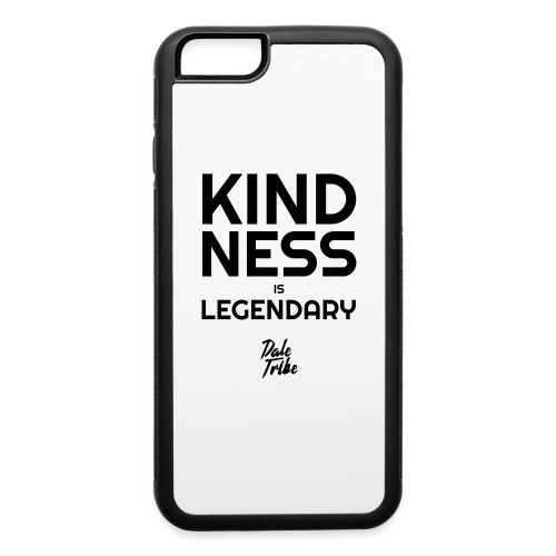 KINDNESS IS LEGENDARY BLACK - iPhone 6/6s Rubber Case