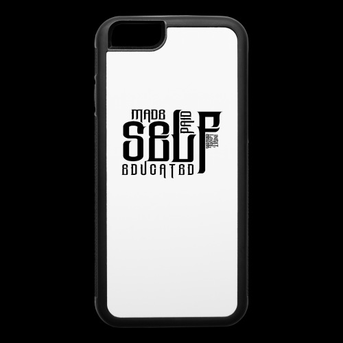 SELF MADE, SELF PAID, SELF EDUCATED - iPhone 6/6s Rubber Case