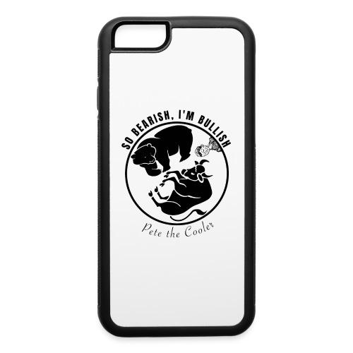 So Bearish, I'm Bullish - Pete the Cooler - iPhone 6/6s Rubber Case