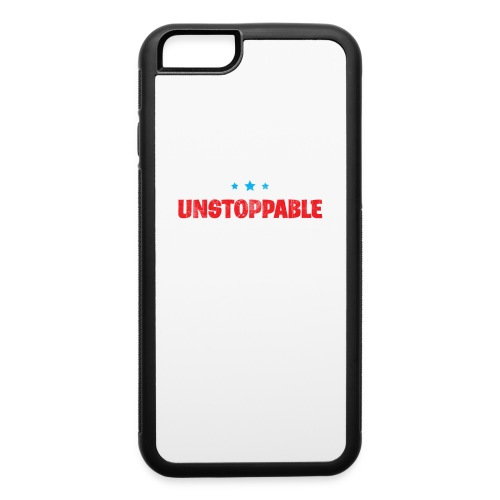 Born To Be Unstoppable - iPhone 6/6s Rubber Case
