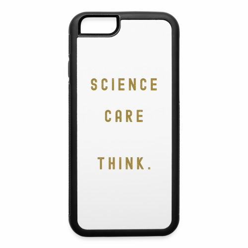 Science Doesn't Care What You Think. - iPhone 6/6s Rubber Case
