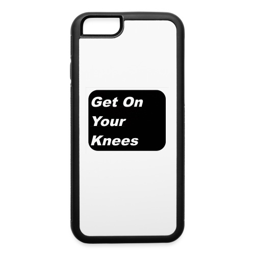 Get On Your Knees - iPhone 6/6s Rubber Case