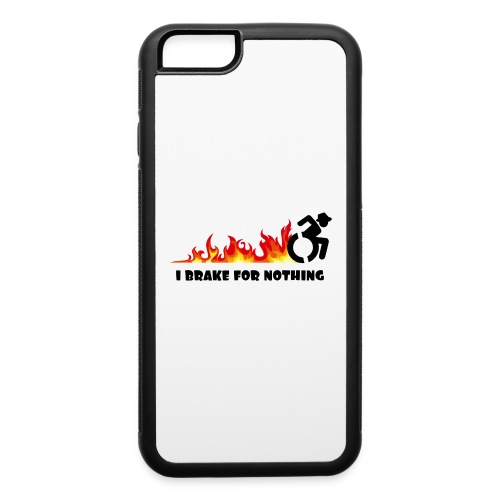 I brake for nothing with my wheelchair - iPhone 6/6s Rubber Case