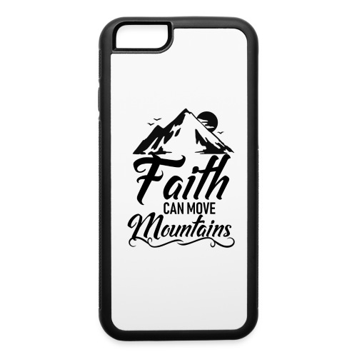 Faith can move mountains - iPhone 6/6s Rubber Case