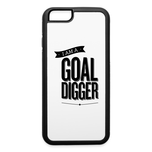 I Am A Goal Digger - iPhone 6/6s Rubber Case