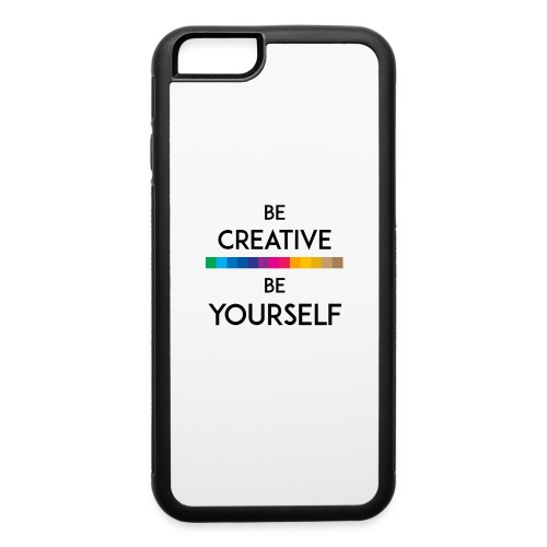 BE CREATIVE BE YOURSELF - iPhone 6/6s Rubber Case