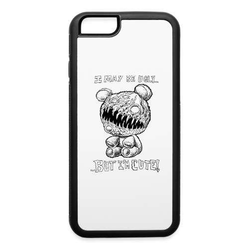 I May Be Ugly, BUT I'M CUTE! - iPhone 6/6s Rubber Case