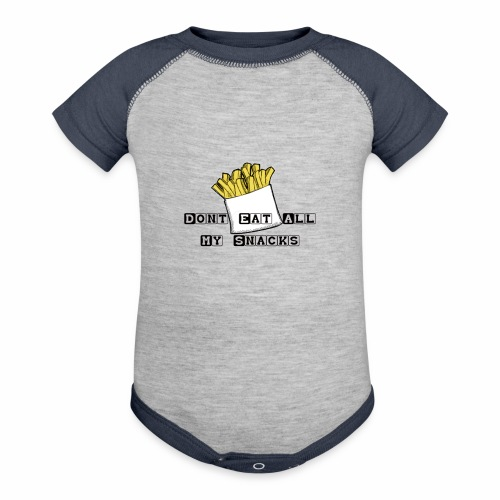 Dont Eat All My Snacks - Baby Contrast One Piece