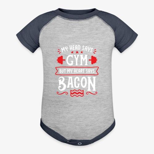 My Head Says Gym But My Heart Says Bacon - Baseball Baby Bodysuit