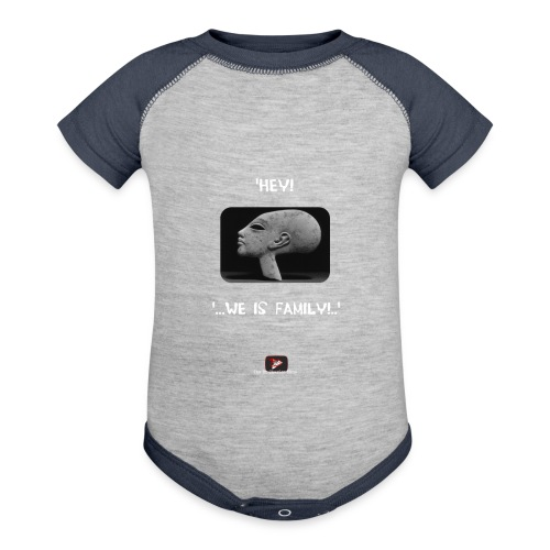 Hey, we is family! - Baseball Baby Bodysuit