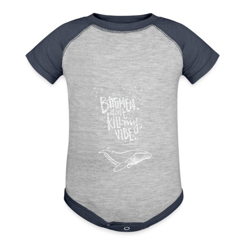 Bitumen Don't Kill My Vibe babywear! - Baseball Baby Bodysuit