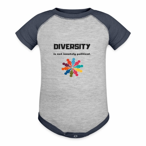 Diversity is not innately political - Contrast Baby Bodysuit