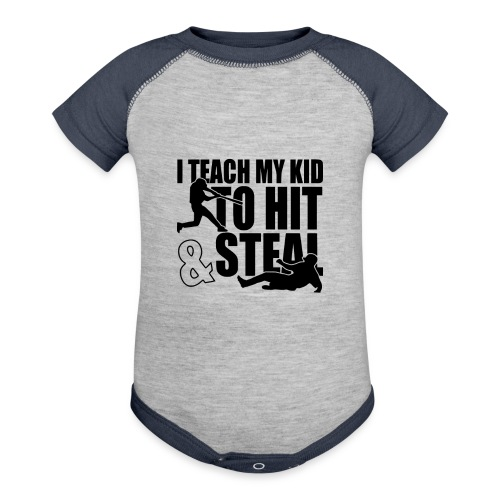 I Teach My Kid to Hit and Steal Baseball - Contrast Baby Bodysuit
