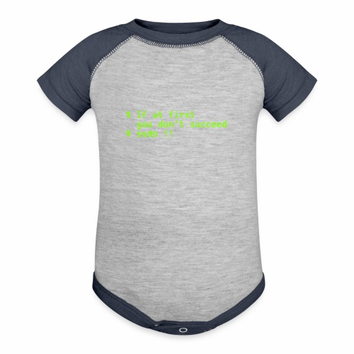 If at first you don't succeed; sudo !! - Baseball Baby Bodysuit