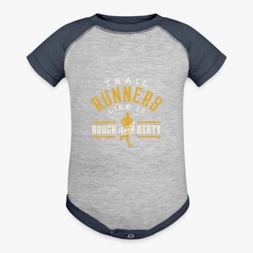 Trail Runners Like It Rough & Dirty - Baseball Baby Bodysuit