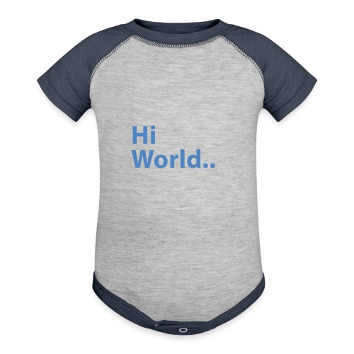 Hi World.. - Baby Contrast One Piece