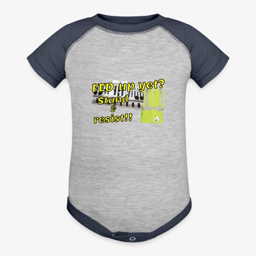 Yellow Vest Stand against the FED. - Baseball Baby Bodysuit