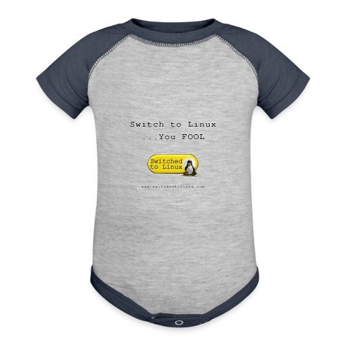 Switch to Linux You Fool - Contrast Baby Bodysuit