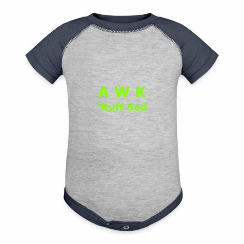 Awk. 'Nuff Sed - Baseball Baby Bodysuit