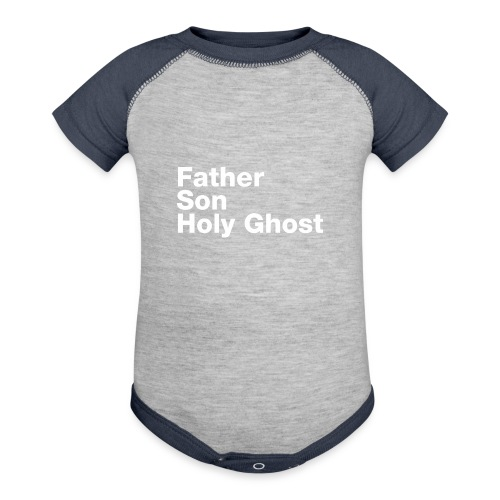 Father Son Holy Ghost - Contrast Baby Bodysuit