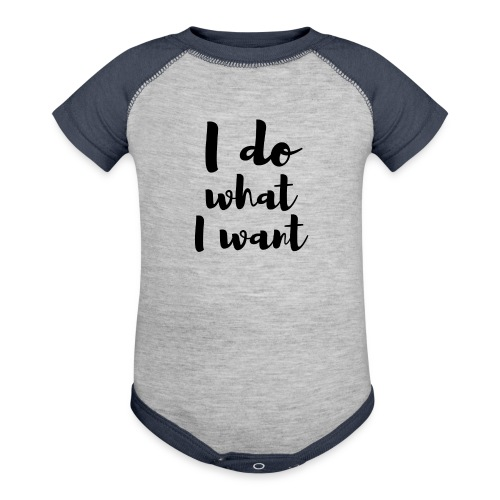 I Do What I Want - Baseball Baby Bodysuit