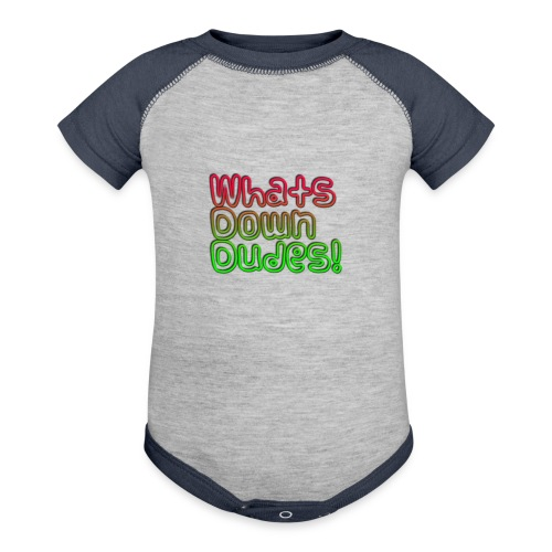 Whats Down DUDES!! - Baseball Baby Bodysuit
