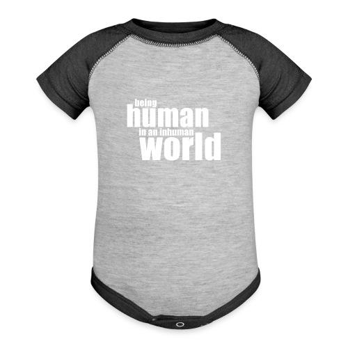 Be human in an inhuman world - Baseball Baby Bodysuit