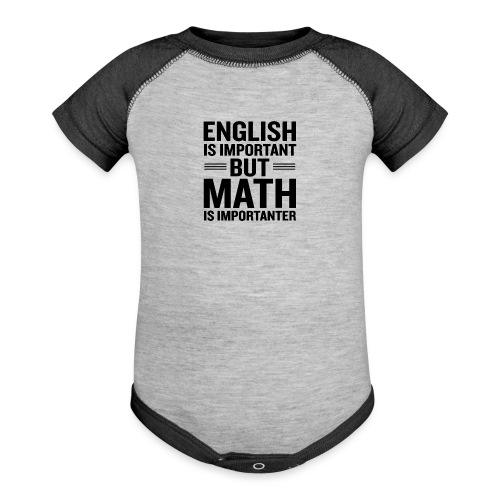English Is Important But Math Is Importanter merch - Baseball Baby Bodysuit