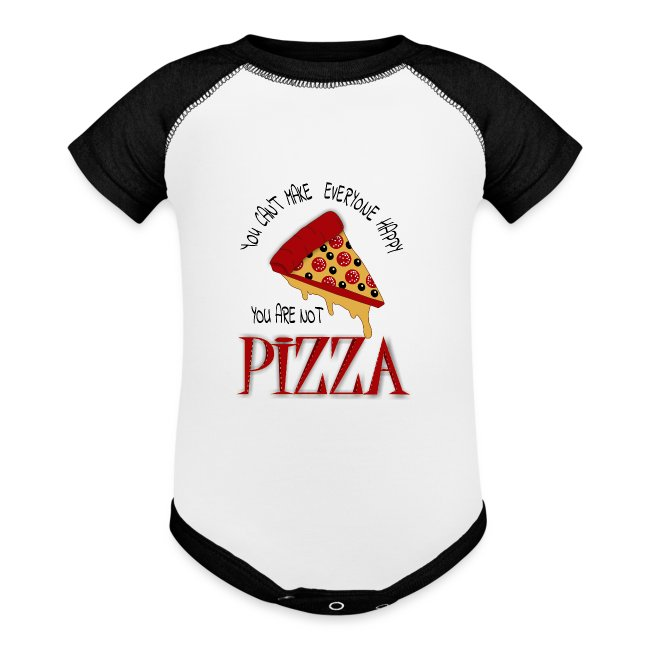 You Can't Make Everyone Happy You Are Not Pizza