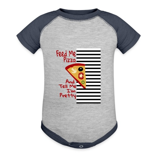 Feed Me Pizza And Tell Me I´m Pretty - Baseball Baby Bodysuit