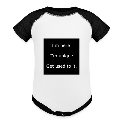 I'M HERE, I'M UNIQUE, GET USED TO IT. - Baseball Baby Bodysuit
