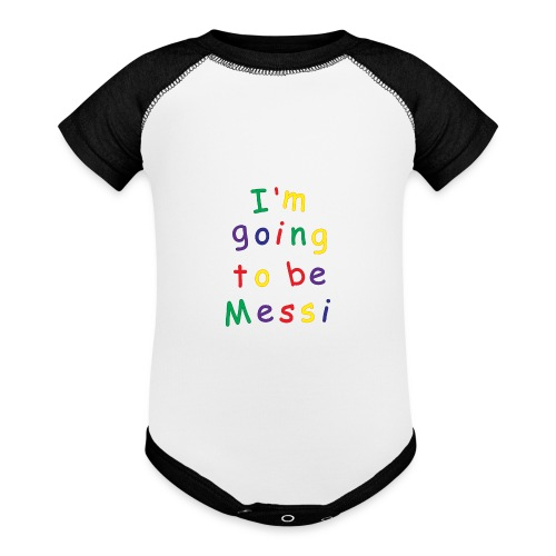I'm going to be Messi - Baseball Baby Bodysuit