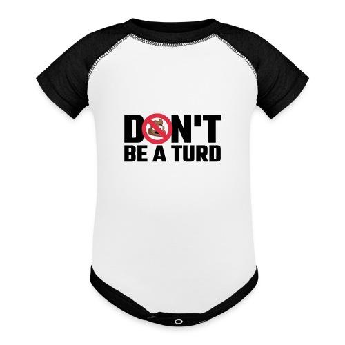 Don't Be a Turd - Baseball Baby Bodysuit