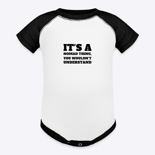 It's A Nomad Thing, You Wouldn't Understand - Baseball Baby Bodysuit
