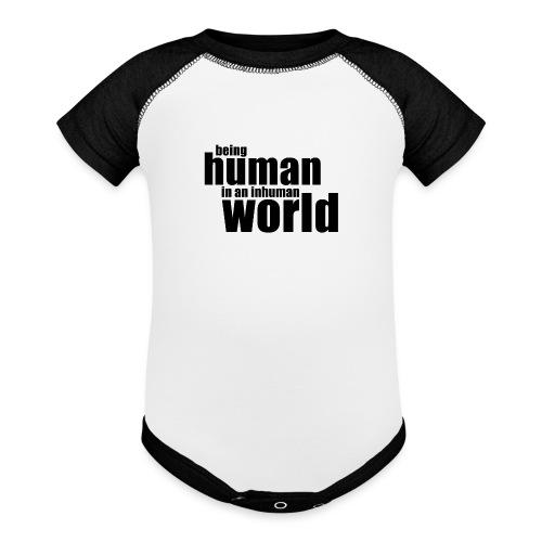 Being human in an inhuman world - Baseball Baby Bodysuit