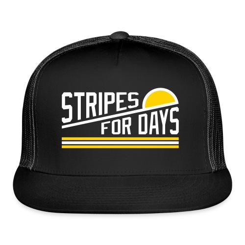 STRIPES FOR DAYS - Trucker Cap