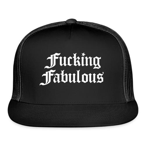 Fucking Fabulous - Trucker Cap