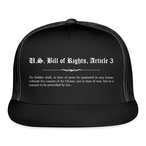 U.S. Bill of Rights - Article 3 - Trucker Cap