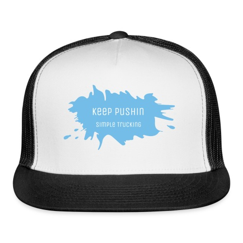 KEEP PUSHIN - Trucker Cap