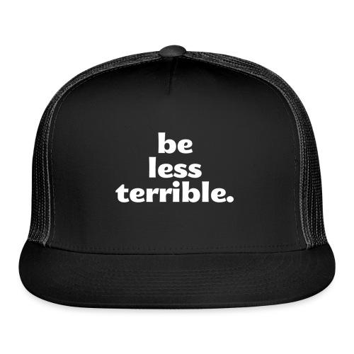Be Less Terrible Ceramic Mug - Trucker Cap