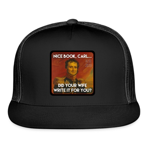 Carl's Wife - Trucker Cap